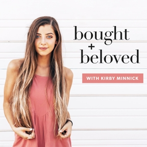 Bought + Beloved with Kirby Kelly by Kirby Kelly & Converge Podcast Network