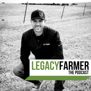 Legacy Farmer The Podcast by Jace D. Young