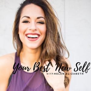 Your Best New Self with Helen Elizabeth by Helen Elizabeth Speaks