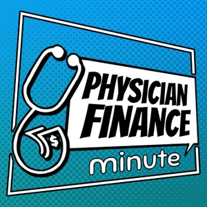 Physician Finance Minute by Ryan Inman
