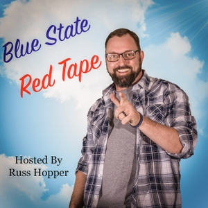 Blue State Red Tape Podcast by Russ Hopper