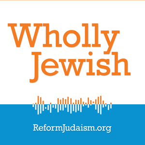 Wholly Jewish by ReformJudaism.org