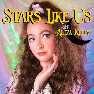 Stars Like Us: Astrology with Aliza Kelly by Aliza Kelly