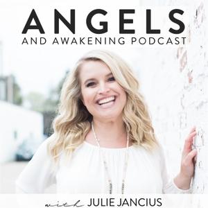 Angels and Awakening by Julie Jancius: Spiritual Guide, Intuitive Reiki Healer, Psychic Medium, Teacher (God, Intuition, Manifest, Soul, Higher+ Highest Self, Spirit Guides, Grief, Consciousness, Life After Death)