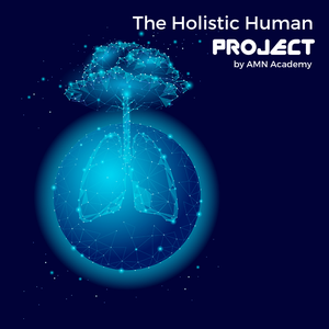 The Holistic Human Project by AMN Academy