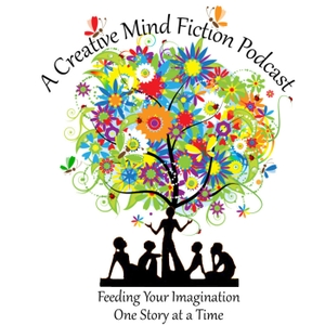 A Creative Mind Fiction Podcast, Short Stories & Flash Fiction Audio Books by Alice Nelson and Carrie Zylka by Carrie Zylka & Alice Nelson