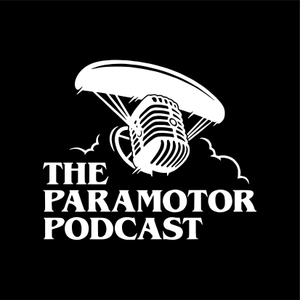 The Paramotor Podcast by Anthony Vella