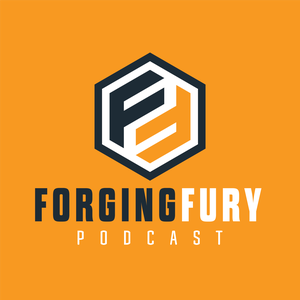 Forging Fury Podcast by Forging Fury