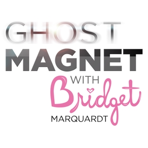 GHOST MAGNET With Bridget Marquardt by TWA Podcasts