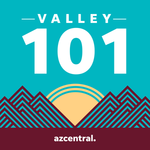 Valley 101 by azcentral podcasts