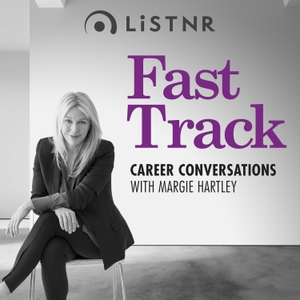 Fast Track: Career conversations with Margie Hartley by PodcastOne Australia
