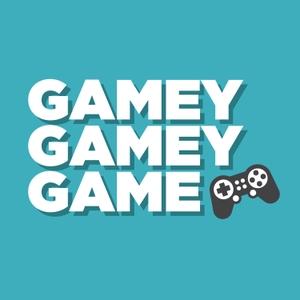 Gamey Gamey Game Podcast by Gamey Gamey Game