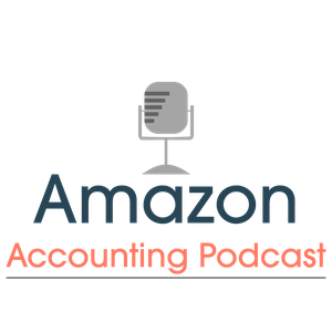 Amazon Accounting Podcast by Amazon Accounting Podcast