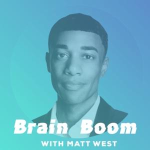 Brain Boom with Matt West by Matt West