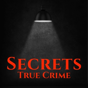 Secrets True Crime by Secrets True Crime
