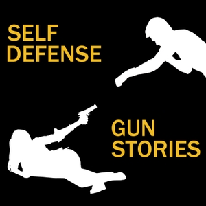 Self Defense Gun Stories Podcast by Robert Morse
