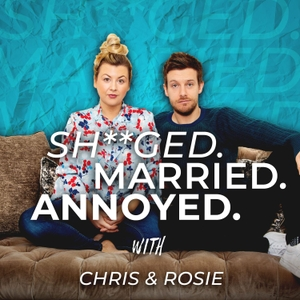 Sh**ged Married Annoyed by Chris & Rosie Ramsey