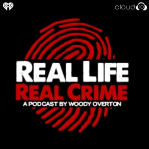 Real Life Real Crime by Cloud10 and iHeartRadio