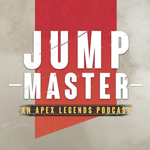 Jump Master: An Apex Legends Podcast by OK Beast