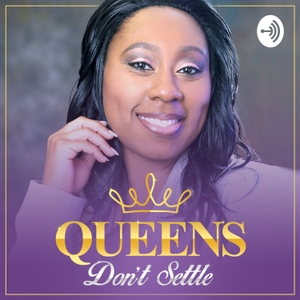 "Queens Don't Settle by Radesha ""Desh"" Dixon"