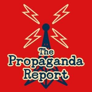 The Propaganda Report by Monica Perez and Brad Binkley