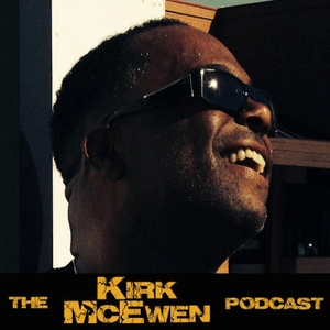 The Kirk McEwen Podcast by Kirk McEwen