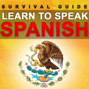 Learn Spanish - Survival Guide by David Spencer
