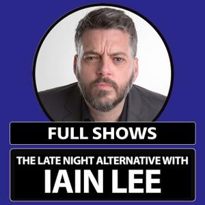Iain Lee's Late Night Alternative Full Shows by The Iain Lee Vault