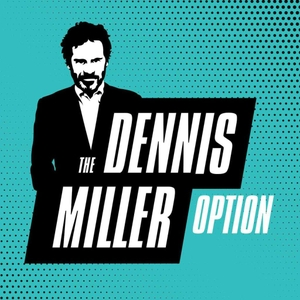 The All New Dennis Miller Option by Westwood One Podcast Network