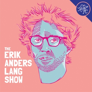 The Erik Anders Lang Show: Golf - Travel - Comedy by Starburns Audio, Erik Anders Lang