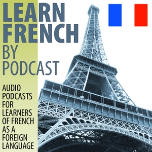 Learn French by Podcast by editor@learnfrenchbypodcast.com