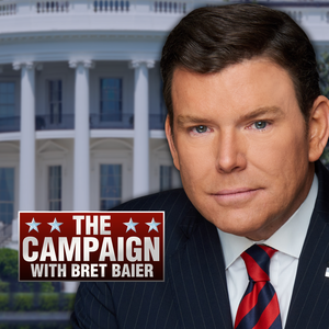 The Campaign with Bret Baier by FOX News Radio