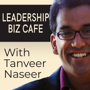 Leadership Biz Cafe with Tanveer Naseer by Tanveer Naseer