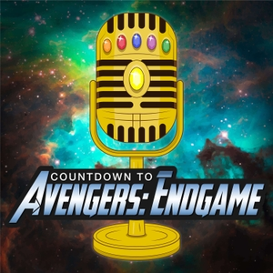 Countdown to Avengers: Endgame by Petrichor Podcasts