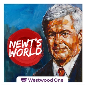 Newt's World by Newt Gingrich / Westwood One Podcast Network