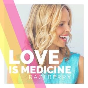 Love is Medicine by Razi Berry