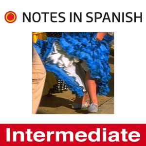 Notes in Spanish Intermediate by Notes in Spanish Intermediate
