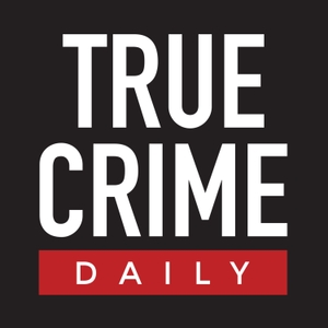 True Crime Daily The Podcast by True Crime Daily