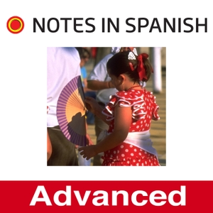 Notes in Spanish Advanced by Notes in Spanish Advanced