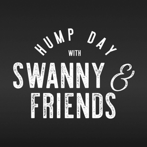 Hump Day with Swanny & Friends by Swanny & Friends