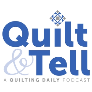 Quilt & Tell: A Quilting Daily Podcast by Golden Peak Media