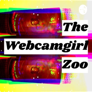 Webcam Girl Zoo; Unedited Words From Life Behind The Black Mirror by Melody Morrison