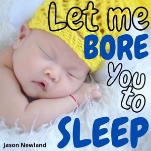 Let me bore you to sleep - Jason Newland by Jason Newland - FREE Hypnosis