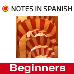Learn Spanish: Notes in Spanish Inspired Beginners by Ben Curtis and Marina Diez
