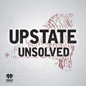 Upstate Unsolved by News Radio 810 and 103.1 WGY