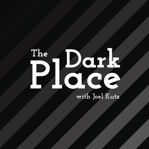 The Dark Place: Conversations About Mental Health | Depression | Anxiety by Joel Kutz