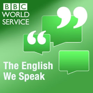 The English We Speak by BBC Radio