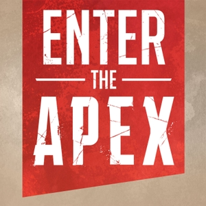 Enter the Apex: An Apex Legends Podcast by Garrett Weinzierl & Kyle Fergusson