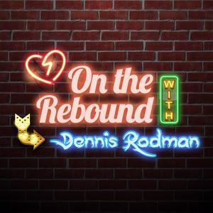 On The Rebound w/ Dennis Rodman by Dennis Rodman