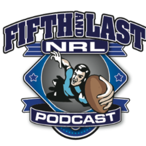 Fifth And Last NRL Podcast by Fifth and Last NRL Podcast